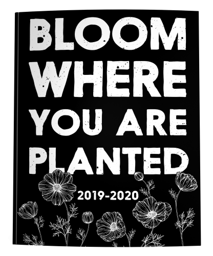 2019-2010 Dated Academic Planner | Bloom Where You Are Planted Black & White Floral